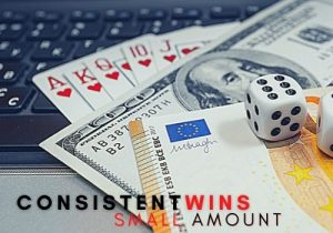 consistent small wins into large payouts